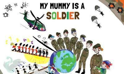 "Copy of ""My Mummy is a Soldier"""